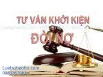 Luật sư tư vấn khởi kiện đòi nợ